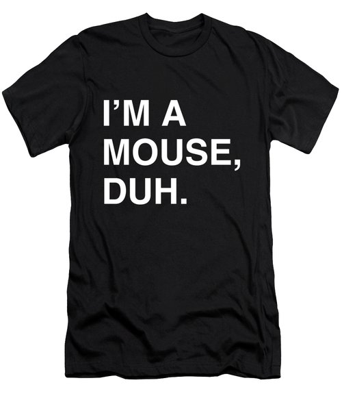 Im A Mouse Duh Men's T-Shirt (Athletic Fit)