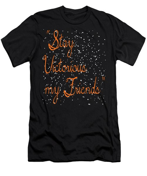 Inspirational Victorious Tee Design Stay Victorious My Friend Men's T-Shirt (Athletic Fit)
