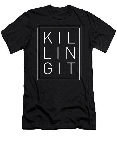 Killing It 2 - Cool, Trendy, Stylish, Minimal Typography Men's T-Shirt (Athletic Fit)