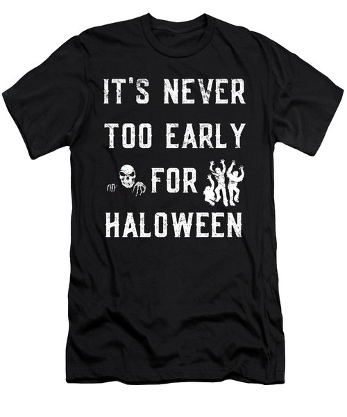 Never Too Early For Halloween Men's T-Shirt (Athletic Fit)