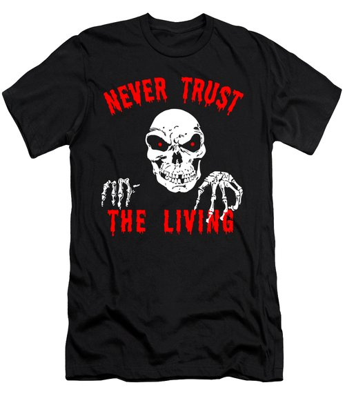 Never Trust The Living Halloween Men's T-Shirt (Athletic Fit)