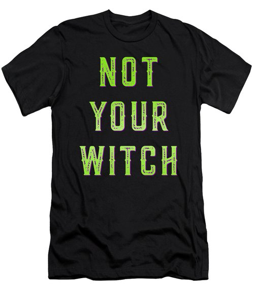 Not Your Witch Men's T-Shirt (Athletic Fit)
