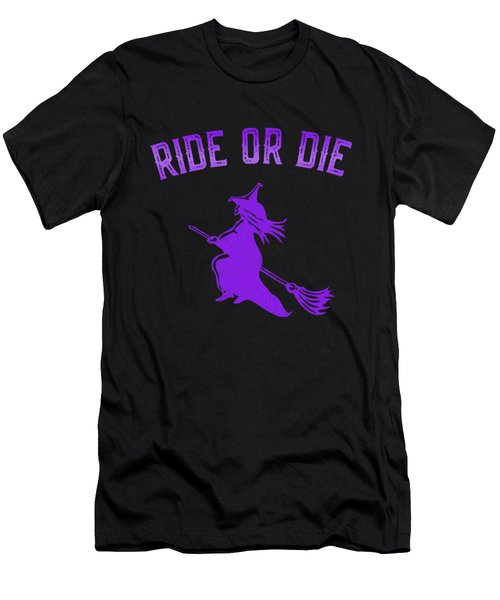 Ride Or Die Witch Men's T-Shirt (Athletic Fit)