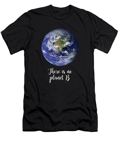 There Is No Planet B Men's T-Shirt (Athletic Fit)