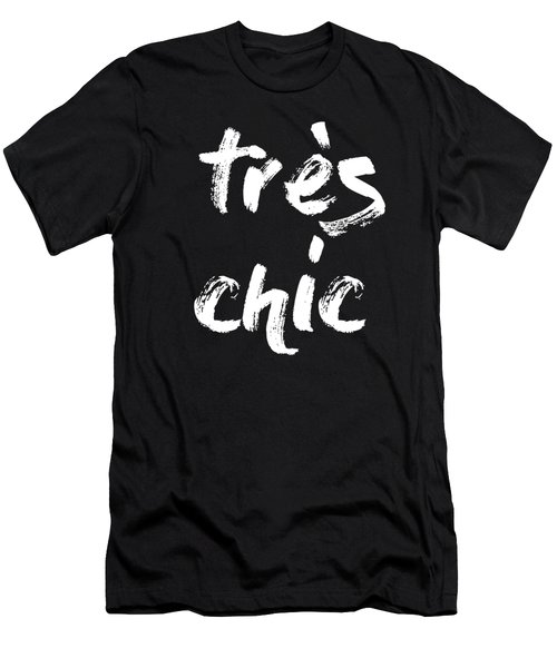 Tres Chic - Fashion - Classy, Bold, Minimal Black And White Typography Print - 10 Men's T-Shirt (Athletic Fit)