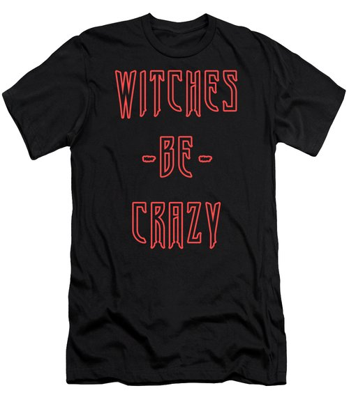Witches Be Crazy Men's T-Shirt (Athletic Fit)