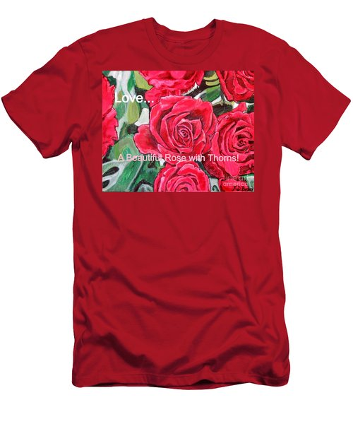 Men's T-Shirt (Slim Fit) featuring the painting Love A Beautiful Rose With Thorns by Kimberlee Baxter