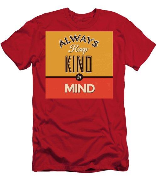 Always Keep Kind In Mind Men's T-Shirt (Athletic Fit)