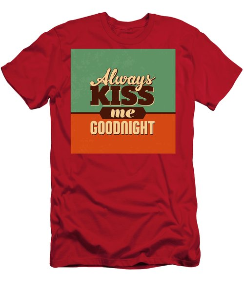 Always Kiss Me Goodnight Men's T-Shirt (Athletic Fit)