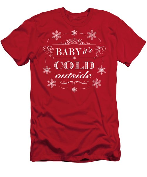 Baby It's Cold Outside Men's T-Shirt (Athletic Fit)