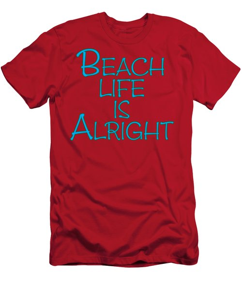 Beach Life Is Alright Men's T-Shirt (Athletic Fit)