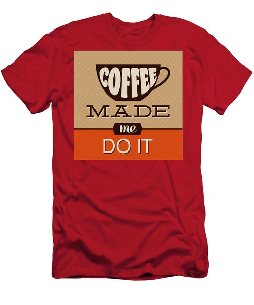 Coffee Made Me Do It Men's T-Shirt (Athletic Fit)