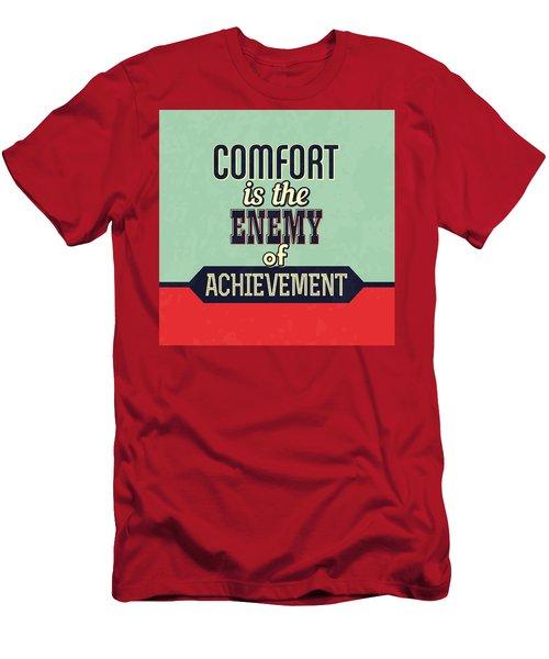 Comfort Is The Enemy Of Achievement Men's T-Shirt (Athletic Fit)