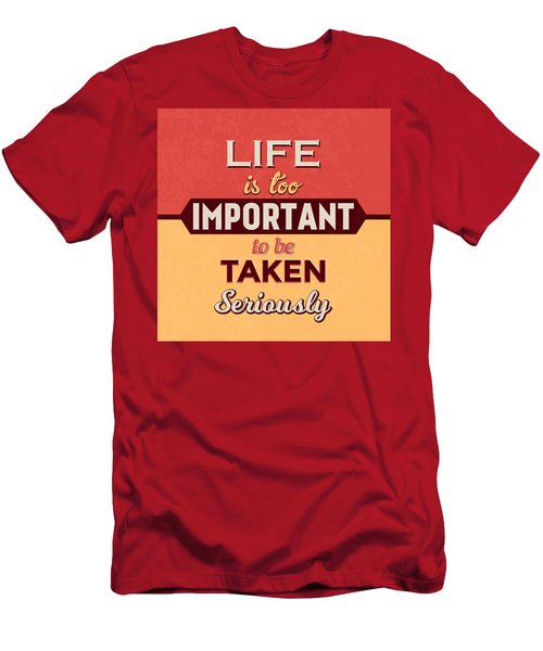 Life Is Too Important Men's T-Shirt (Athletic Fit)