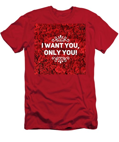 Love Quote I Want You Only You Men's T-Shirt (Athletic Fit)