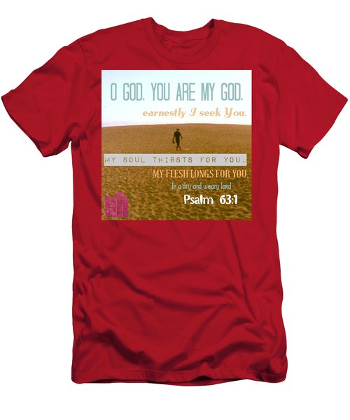 O God, You Are My God, Earnestly I Seek Men's T-Shirt (Athletic Fit)