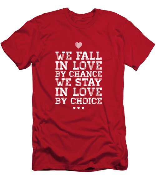 We Fall In Love By Chance We Stay In Love By Choice Valentine Day's Quotes Poster Men's T-Shirt (Athletic Fit)