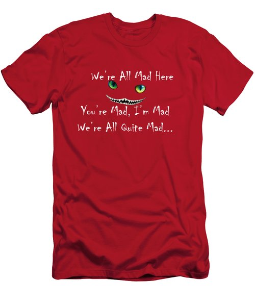 We're All Quite Mad Here Men's T-Shirt (Athletic Fit)