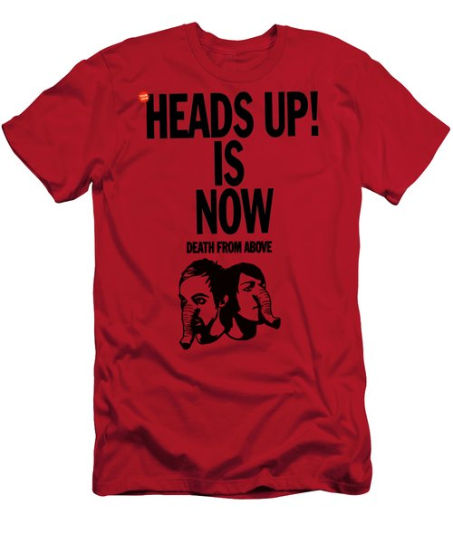 Heads Up Is Now Death From Abo Men's T-Shirt (Athletic Fit)