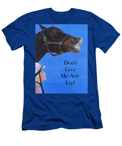 Don't Give Me Any Lip Men's T-Shirt (Athletic Fit)