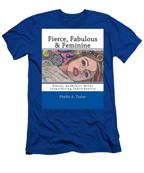 Fierce Fabulous And Feminine Men's T-Shirt (Athletic Fit)