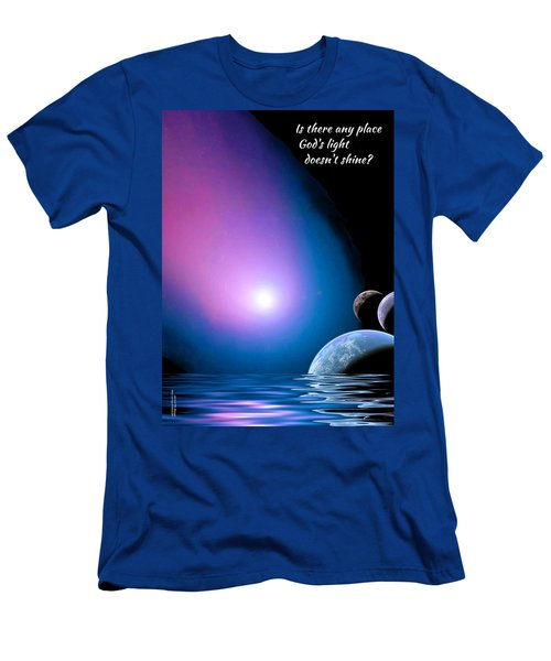 Is There Any Place God's Light Doesn't Shine? Men's T-Shirt (Athletic Fit)