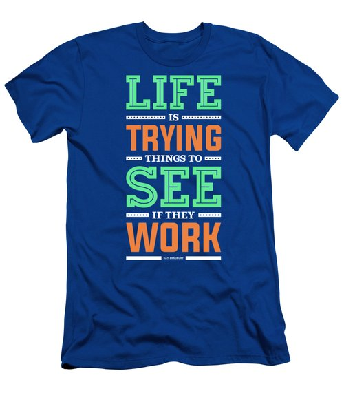 Lab No. 4 Life Is Trying To Ray Bradbury Life Inspirational Quote Men's T-Shirt (Athletic Fit)