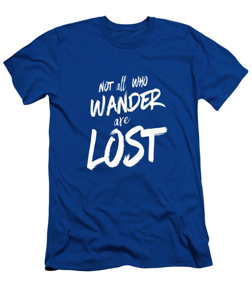 Not All Who Wander Are Lost Tee Men's T-Shirt (Slim Fit) by Edward Fielding