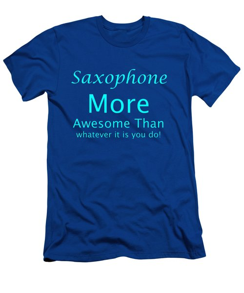 Saxophone More Awesome Than You 5554.02 Men's T-Shirt (Slim Fit) by M K  Miller