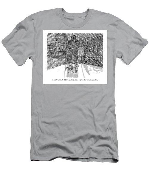 Don't Sweat It.  That's Little League - Your Dad Men's T-Shirt (Athletic Fit)
