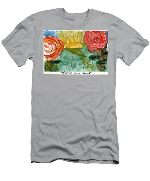 Here's To Better Days Ahead Men's T-Shirt (Athletic Fit)