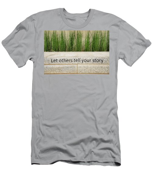 Let Others Tell Your Story Men's T-Shirt (Athletic Fit)