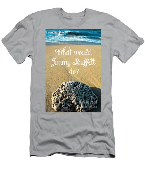 What Would Jimmy Buffett Do Men's T-Shirt (Athletic Fit)