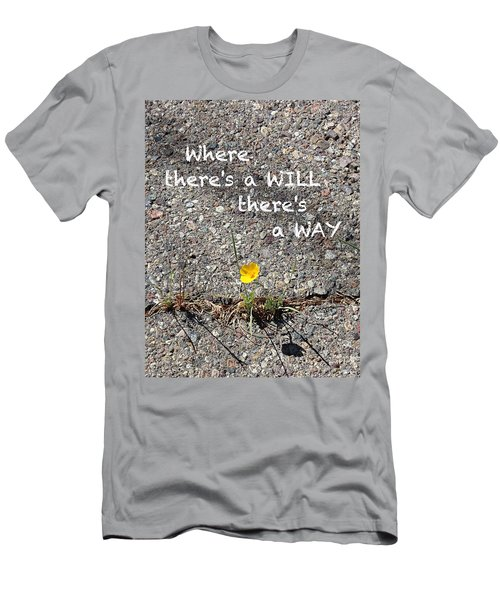 Where There's A Will There's A Way Men's T-Shirt (Slim Fit) by Kume Bryant