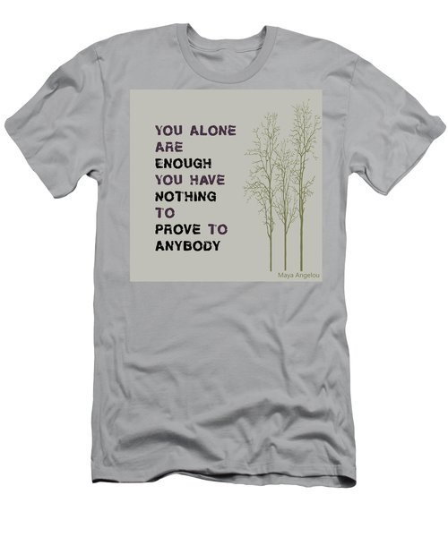 You Alone Are Enough - Maya Angelou Men's T-Shirt (Athletic Fit)