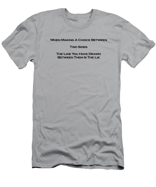 When Making A Choice Between Two Sides... Men's T-Shirt (Slim Fit) by David Miller