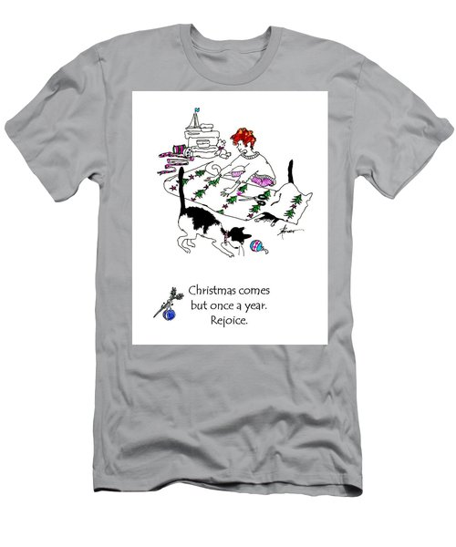 Christmas Comes But Once A Year. Rejoice Men's T-Shirt (Athletic Fit)
