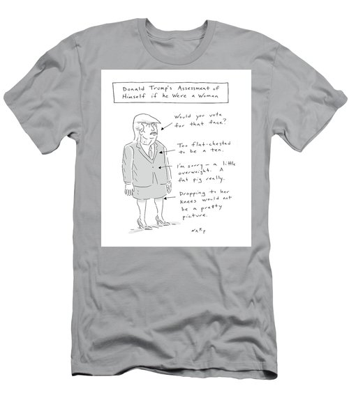 Donald Trump Assessment Of Himself As A Woman Men's T-Shirt (Athletic Fit)