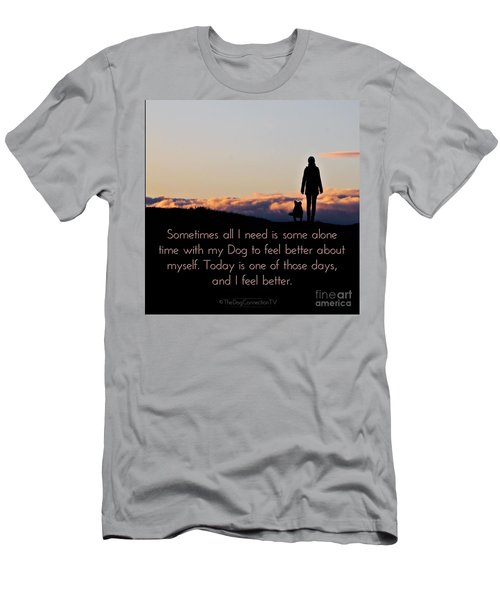 Feel Better With Your Dog Men's T-Shirt (Athletic Fit)