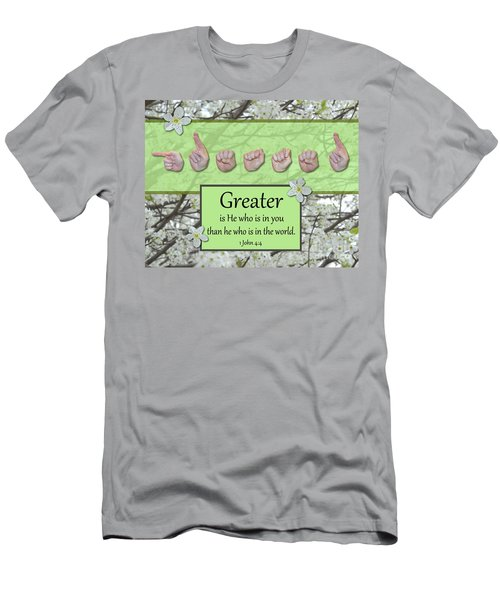 Greater Is He Men's T-Shirt (Athletic Fit)