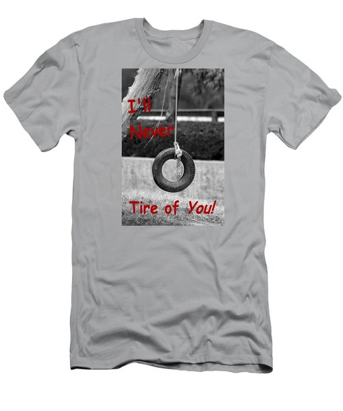 I'll Never Tire Of You Men's T-Shirt (Slim Fit) by Bob Pardue