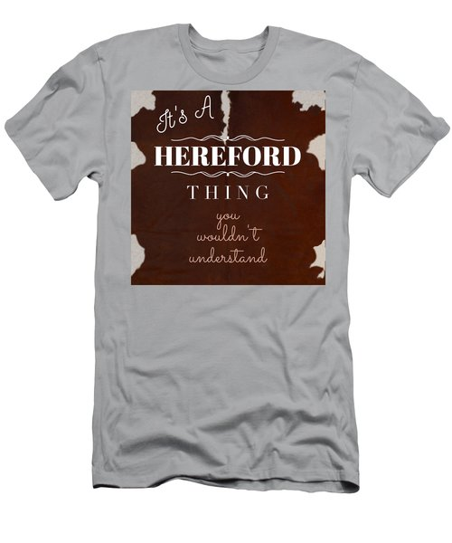 It's A Hereford Thing You Wouldn't Understand Men's T-Shirt (Athletic Fit)