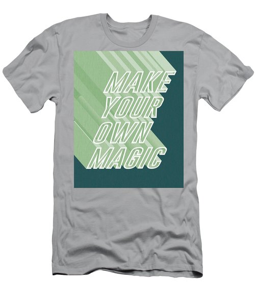 Make Your Own Magic Men's T-Shirt (Athletic Fit)