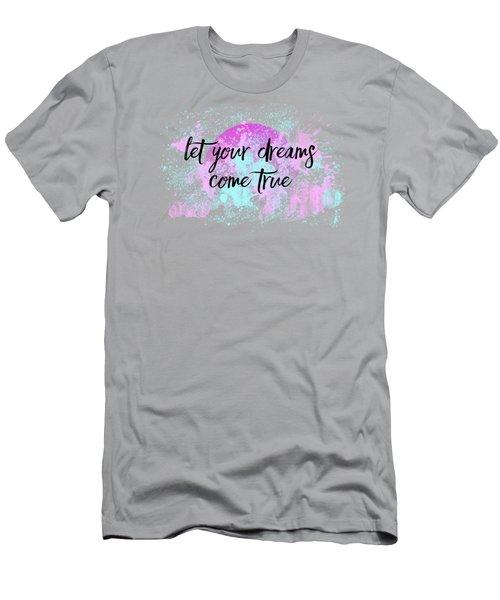 Text Art Let Your Dreams Come True Men's T-Shirt (Athletic Fit)