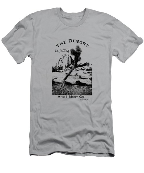 The Desert Is Calling And I Must Go - Black Men's T-Shirt (Slim Fit) by Peter Tellone