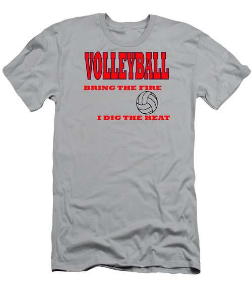 Men's T-Shirt (Athletic Fit) featuring the digital art Volleyball Bring The Fire I Dig The Heat Tshirt by David Millenheft