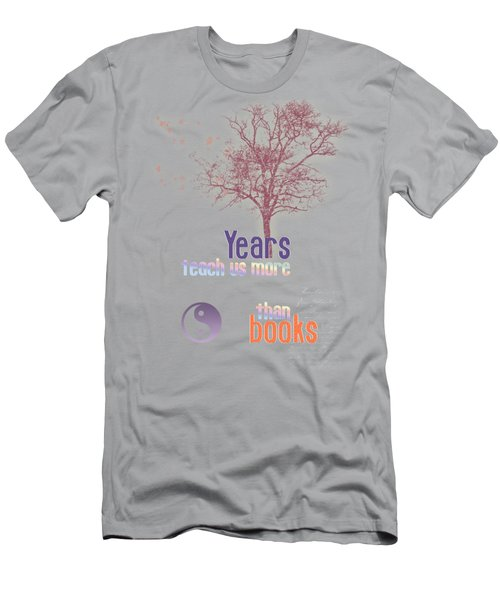 Years Teach Us More Men's T-Shirt (Slim Fit) by Jutta Maria Pusl