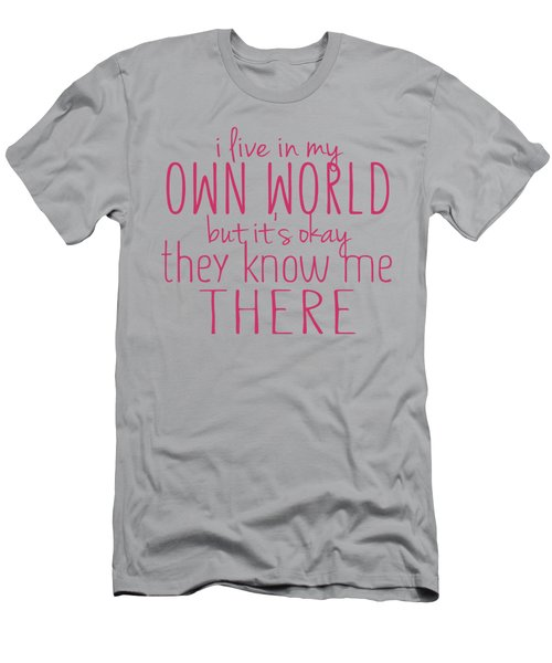 My Own World Men's T-Shirt (Athletic Fit)