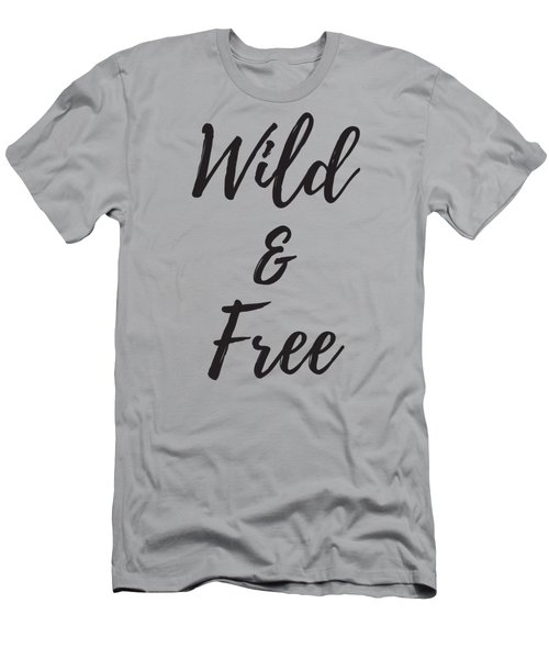 Men's T-Shirt (Athletic Fit) featuring the digital art Wild And Free Shirt, Funny Quote Shirts, Gift Shirts, Best Friend Shirts, by David Millenheft