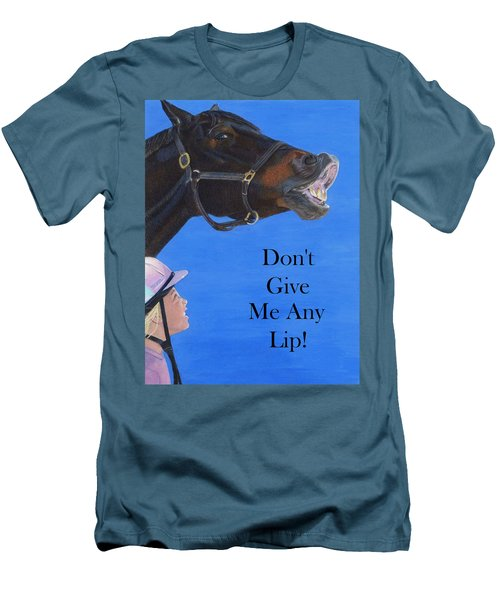 Don't Give Me Any Lip Men's T-Shirt (Slim Fit) by Patricia Barmatz